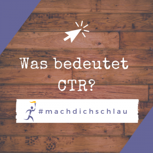 Was bedeutet CTR - Click-through-Rate?