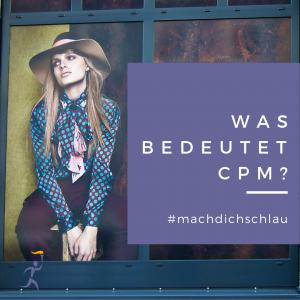 Was bedeutet CPM?