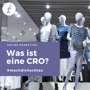 Was bedeutet der Begriff CRO im Online Marketing?