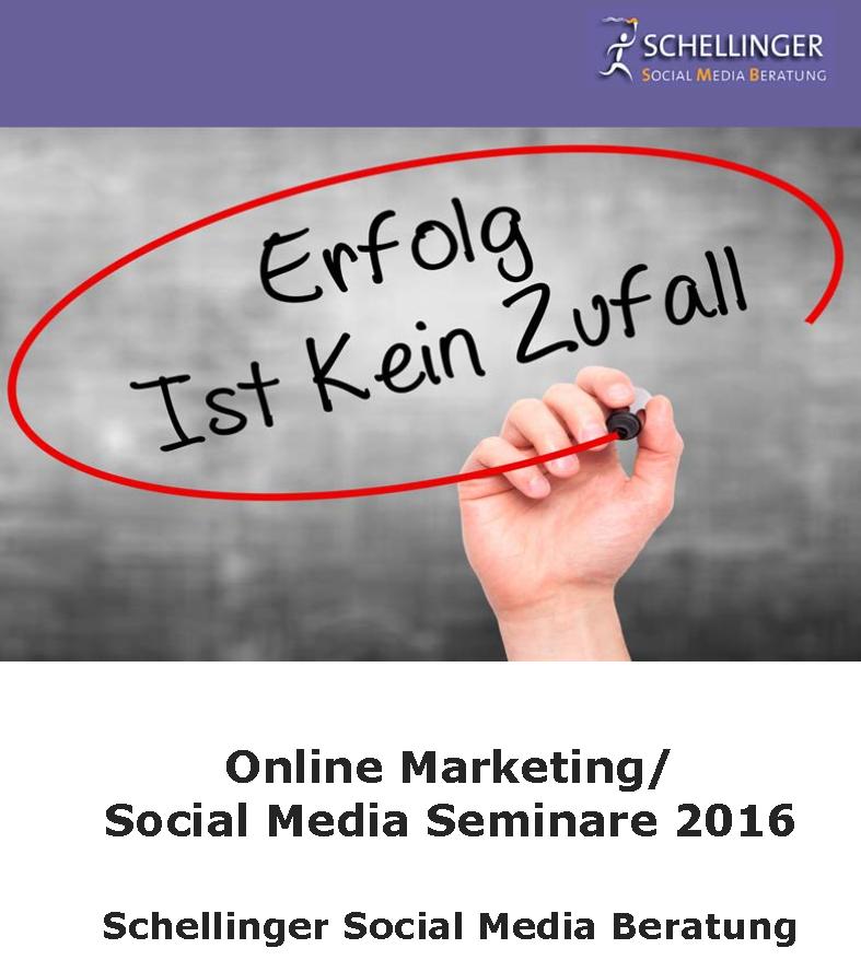 Online Marketing und Social Media Seminare 2016 Schellinger Social Media Beratung